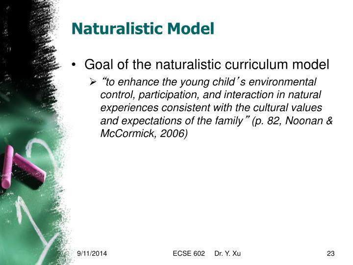 Naturalistic Model