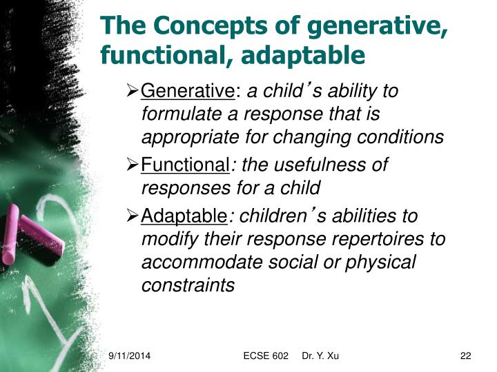 The Concepts of generative, functional, adaptable