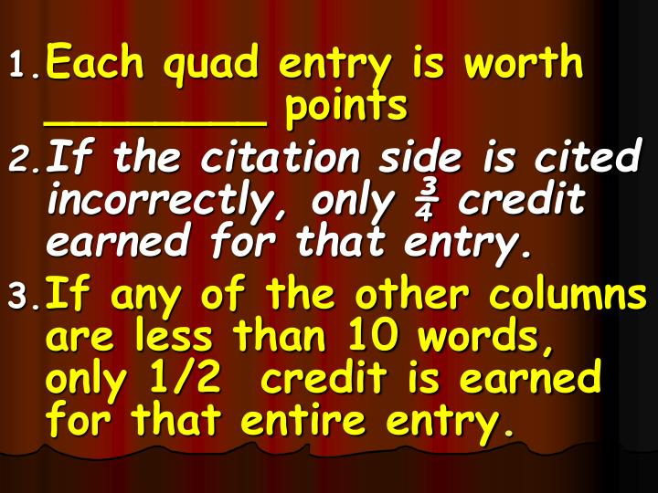 Each quad entry is worth ________ points
