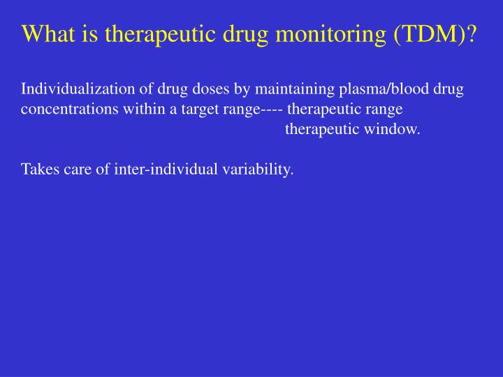 What is therapeutic drug monitoring (TDM)?