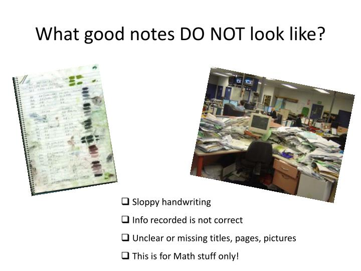 What good notes DO NOT look like?