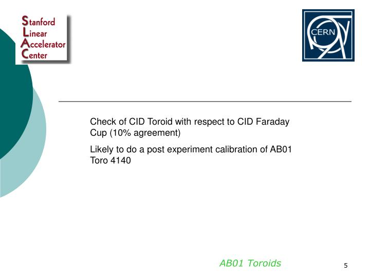 Check of CID Toroid with respect to CID Faraday  Cup (10% agreement)