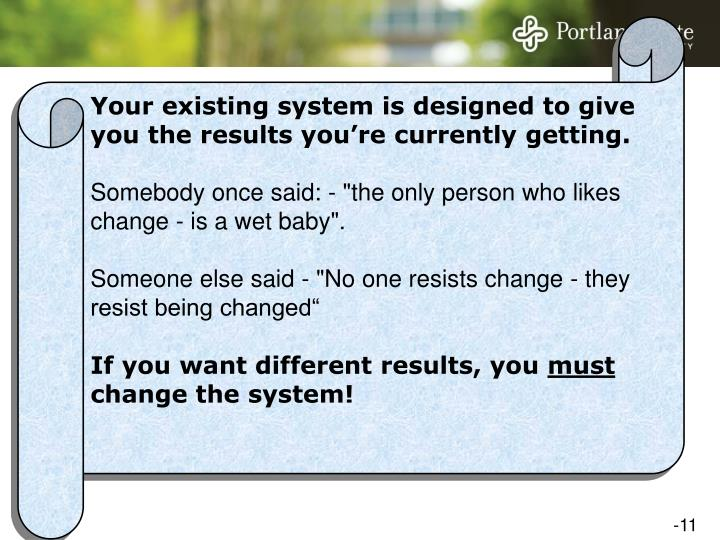 Your existing system is designed to give