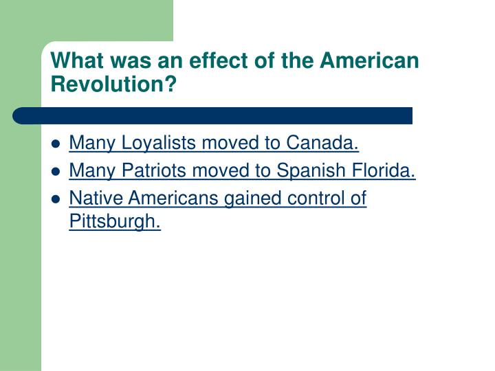 What was an effect of the American Revolution?