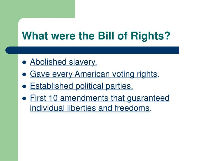 What were the Bill of Rights?
