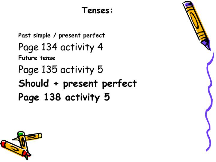 Tenses: