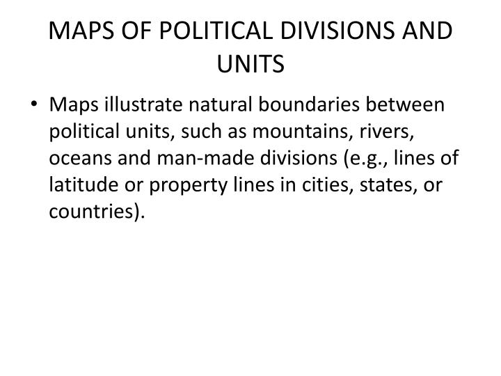 MAPS OF POLITICAL DIVISIONS AND UNITS