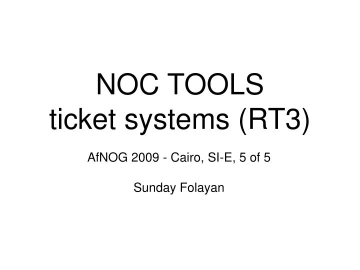 noc tools ticket systems rt3