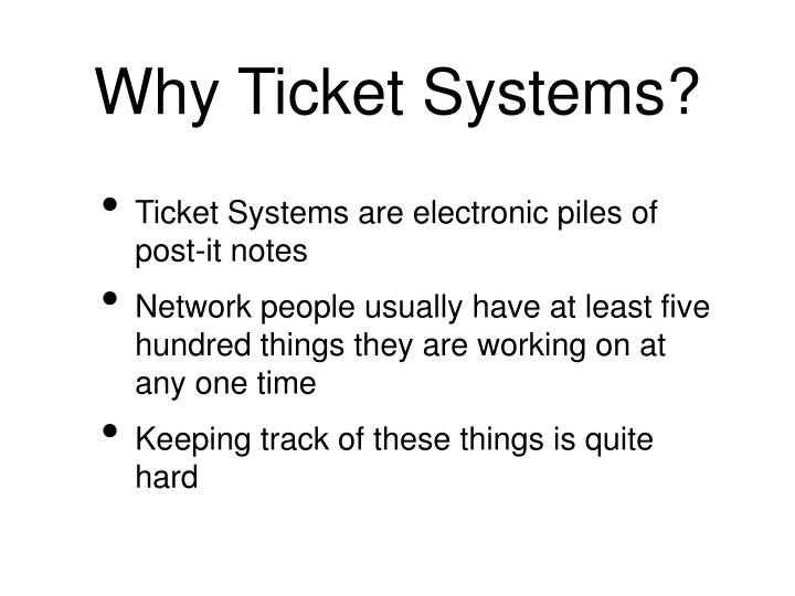 Why ticket systems