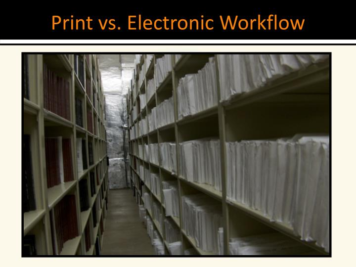 Print vs. Electronic Workflow