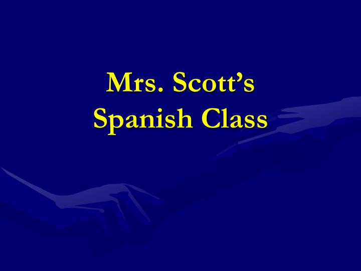 Mrs scott s spanish class