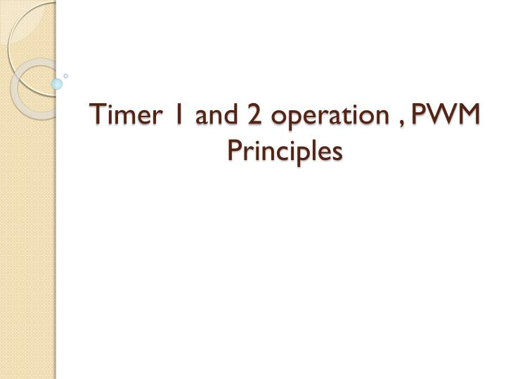 Timer 1 and 2 operation pwm principles