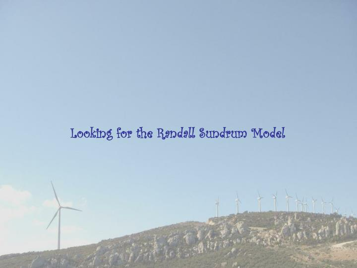 Looking for the Randall Sundrum Model