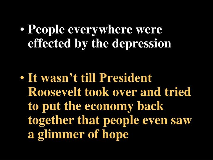 People everywhere were effected by the depression