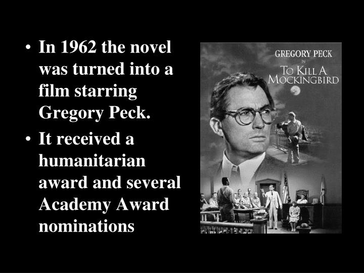 In 1962 the novel was turned into a film starring Gregory Peck.
