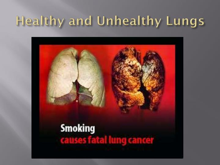 Healthy and Unhealthy Lungs