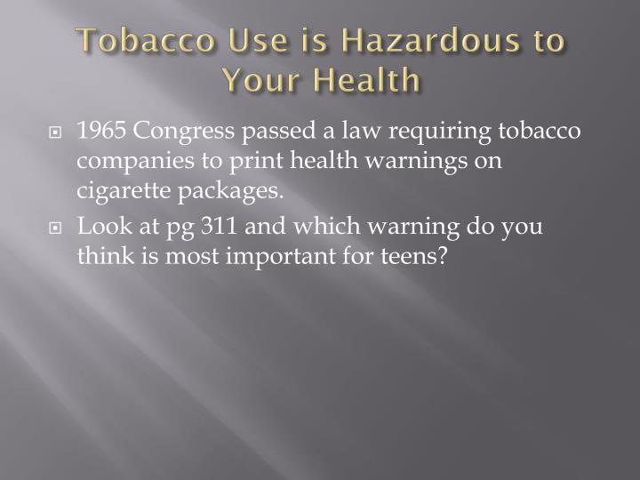 Tobacco Use is Hazardous to Your Health