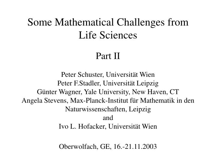 Some Mathematical Challenges from Life Sciences
