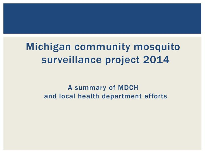 Michigan community mosquito surveillance project 2014