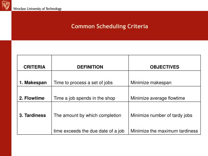 Common scheduling criteria
