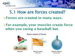 5 1 how are forces created