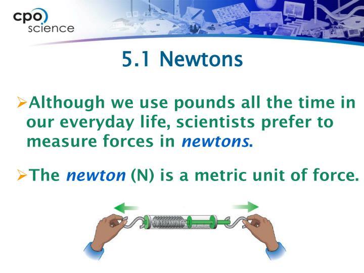 5.1 Newtons
