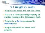5 1 weight vs mass