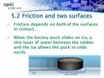 5 2 friction and two surfaces