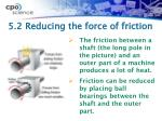 5 2 reducing the force of friction1