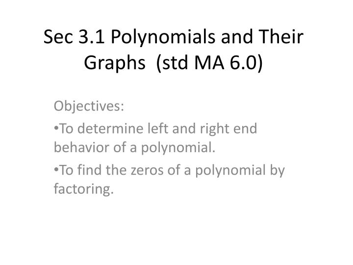 Sec 3 1 polynomials and their graphs std ma 6 0