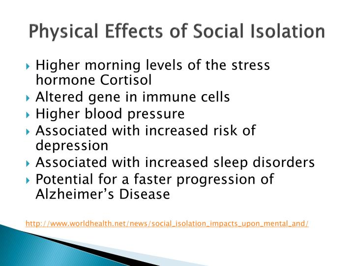 Physical Effects of Social Isolation