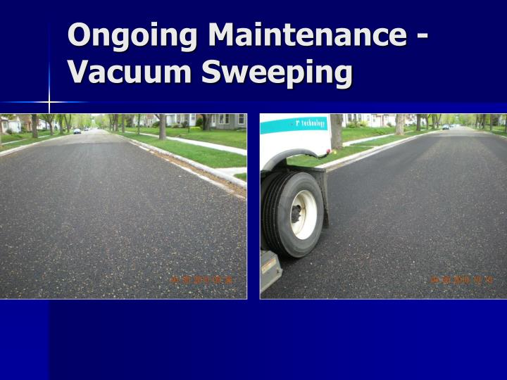 Ongoing Maintenance -Vacuum Sweeping