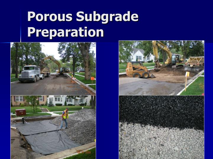 Porous Subgrade Preparation