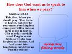 how does god want us to speak to him when we pray5