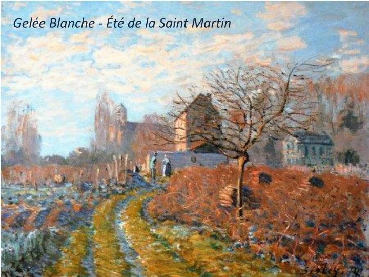 Gelée Blanche - Été de la Saint Martin