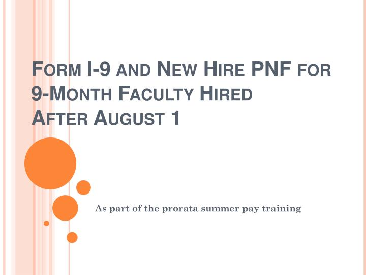 Form i 9 and new hire pnf for 9 month faculty hired after august 1