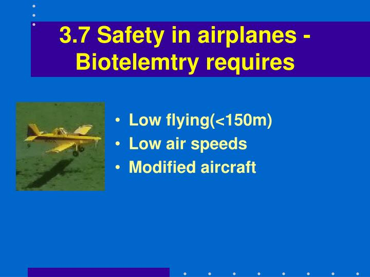 3.7 Safety in airplanes - Biotelemtry requires