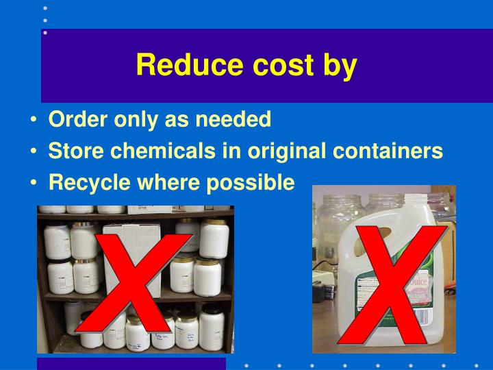 Reduce cost by
