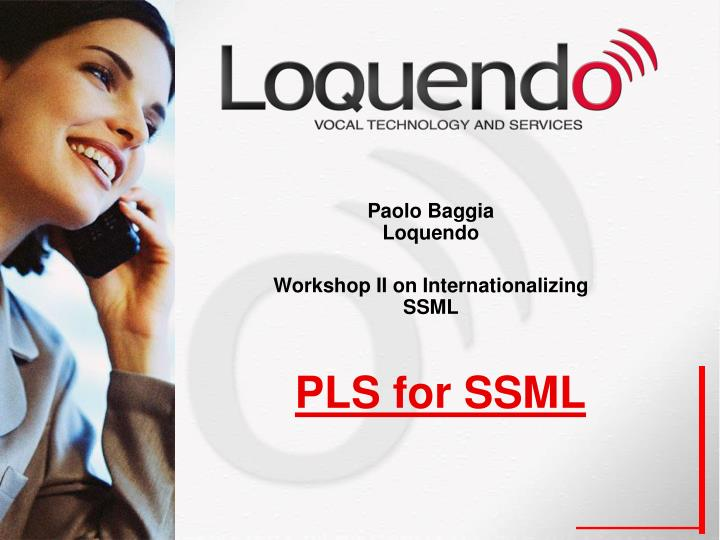 Paolo baggia loquendo workshop ii on internationalizing ssml