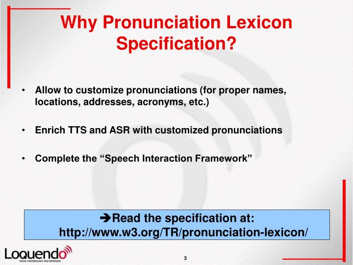 Why Pronunciation Lexicon Specification?