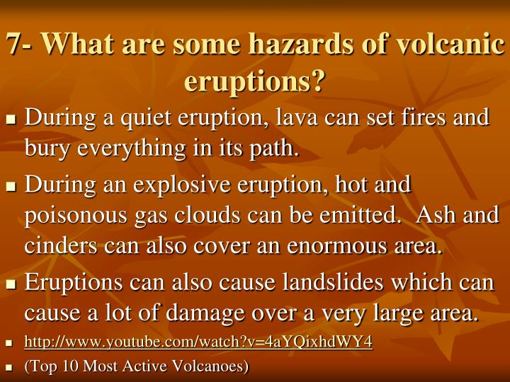 7- What are some hazards of volcanic eruptions?