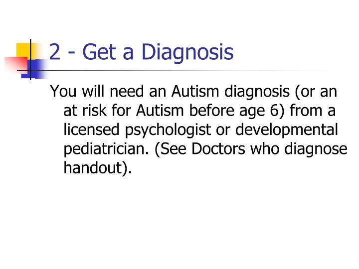 2 - Get a Diagnosis
