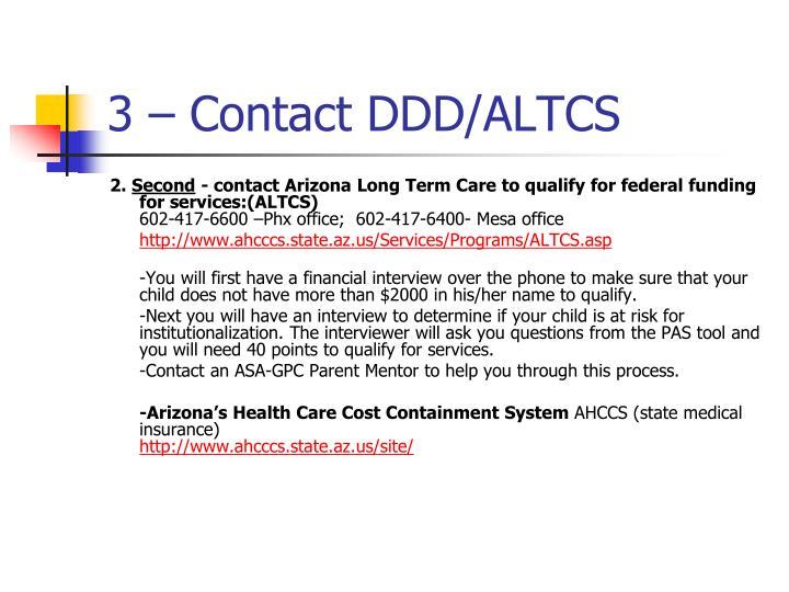 3 – Contact DDD/ALTCS