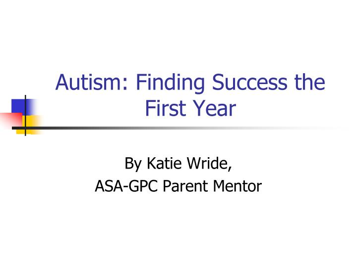 Autism finding success the first year