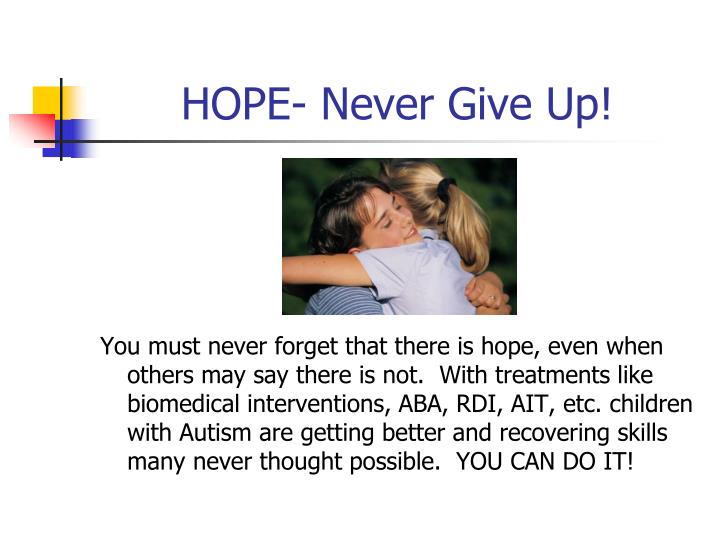 HOPE- Never Give Up!