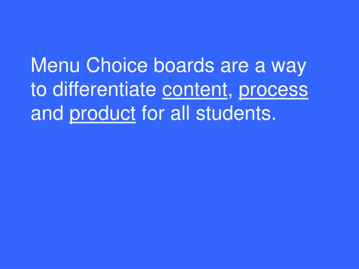 Menu Choice boards are a way to differentiate