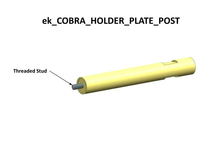 ek_COBRA_HOLDER_PLATE_POST