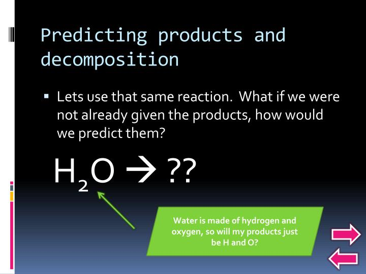 Predicting products and decomposition