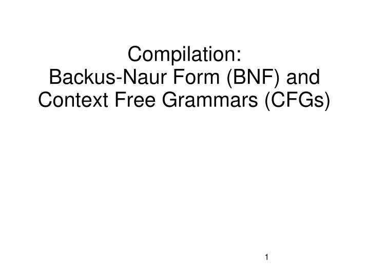 Compilation backus naur form bnf and context free grammars cfgs