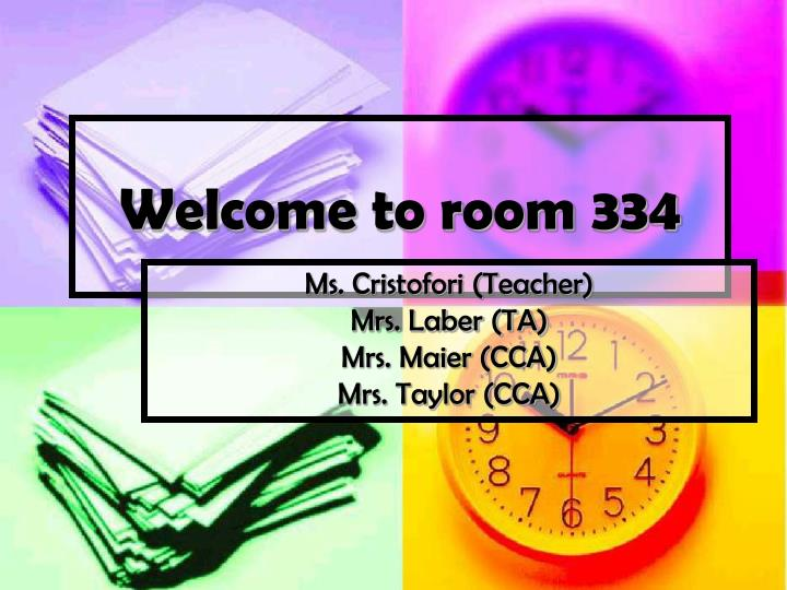 Welcome to room 334
